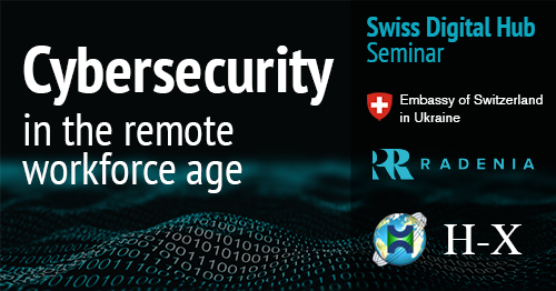 Cybersecurity – theft of intellectual property, industrial espionage, and information security in the remote workforce age - webinar at Swiss Digital Hub
